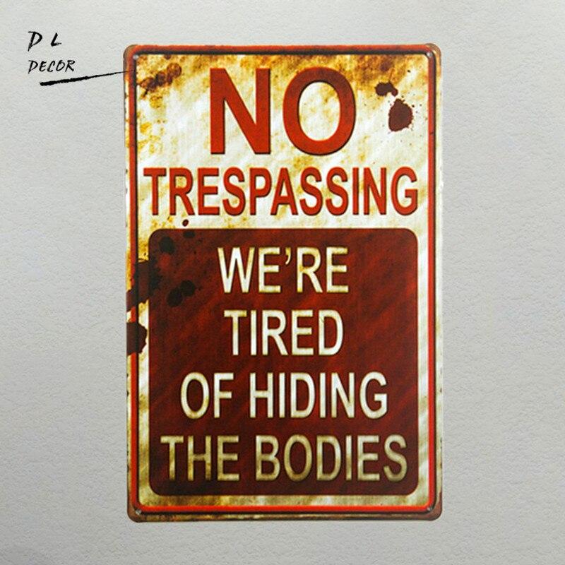Dl-shabby Chic Retro sin pasar estamos hartos de ocultar los cuerpos divertido signo de Metal
