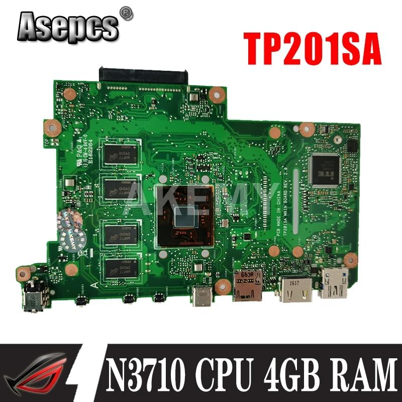 Akemy جديد! TP201SA اللوحة الرئيسية الأصلية لشركة آسوس الوجه VivoBook TP201 TP201S TP201SA اللوحة الأم للكمبيوتر المحمول ث/N3710 وحدة المعالجة المركزية 4GB RAM