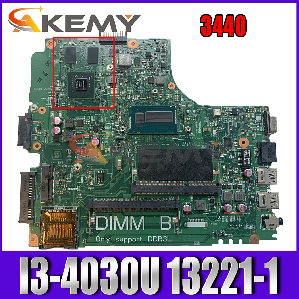 Akemy I3-4030U para dell latitude 3440 computador portátil placa-mãe DL340-HSW 13221-1 pwb: wvphp rev: a00 CN-0DVPJ6 dvpj6 mainboard notebook