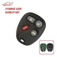 kigoauto kobut1bt remote fob 4 button 315mhz ask for gmc pontiac chevrolet cadillac buick 2001 2002 2003 2004 2005