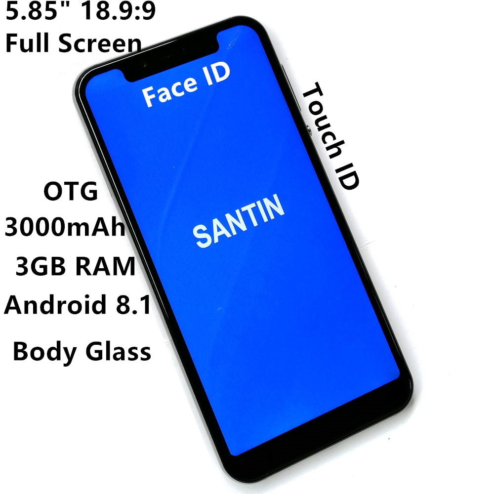 "Identificación facial huella dactilar 3000mAh SANTIN P1 Android 8,1 cuerpo de cristal 5,85 ""1512*720p HD + 18,9 9 Pantalla Completa 3GB RAM teléfono móvil A3 Pro"