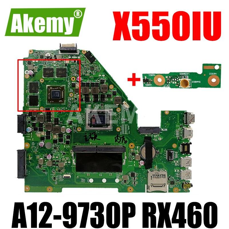 Akmey X550IU اللوحة الأم للكمبيوتر المحمول Asus X550IU X550IK X550I VX50IU9830 اختبار الأصلي اللوحة الرئيسية 4G RAM A12-9730P Radeon RX 460