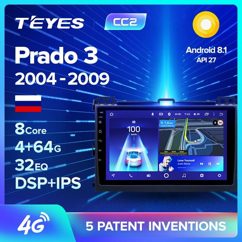 TEYES CC2 For Toyota Land Cruiser Prado 3 J120 2004-2009 Car Radio Multimedia Video Player Navigation GPS Android 8.1 No 2din