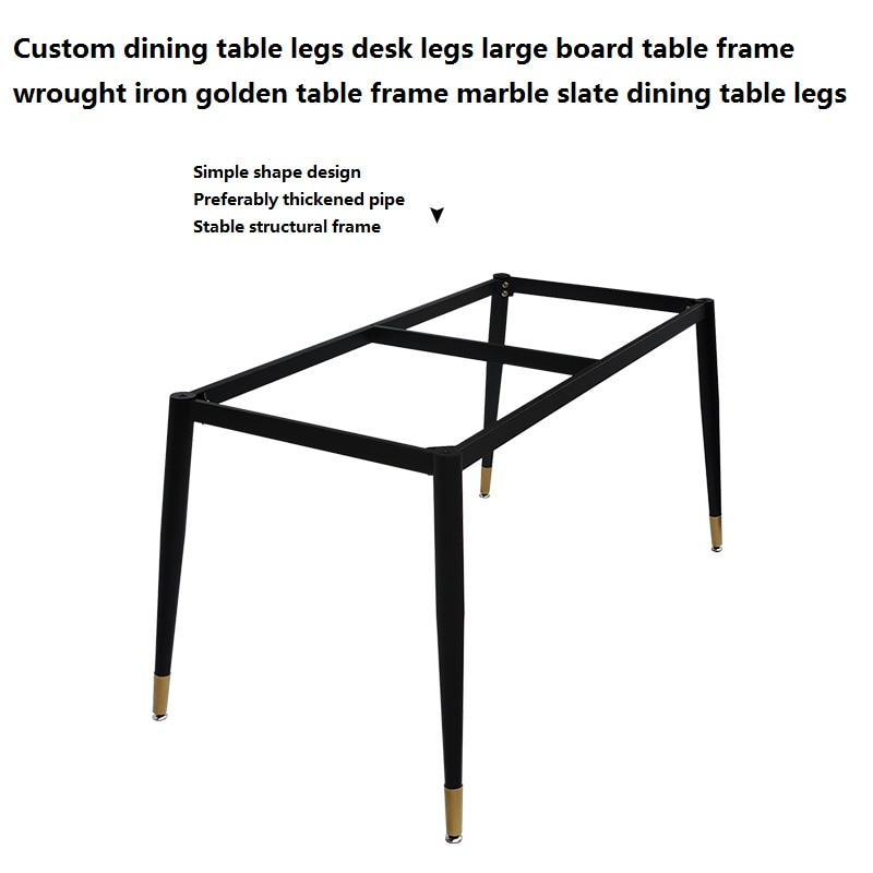 Custom Dining Table Desk Legs Large Board Table Frame Wrought Iron Golden Table Frame Marble Slate Dining Table Legs fd self locking switch legs with long legs 2x3 frame