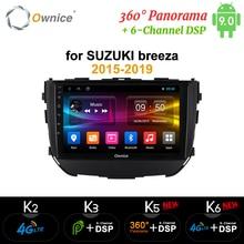 Ownice-autoradio 8Core Android 9.0   Pour suzuki Vitara Breeza 2016, 4 go + 64 go, K3 K5 K6, 4G DSP 2018, Panorama, GPS optique, Headunit