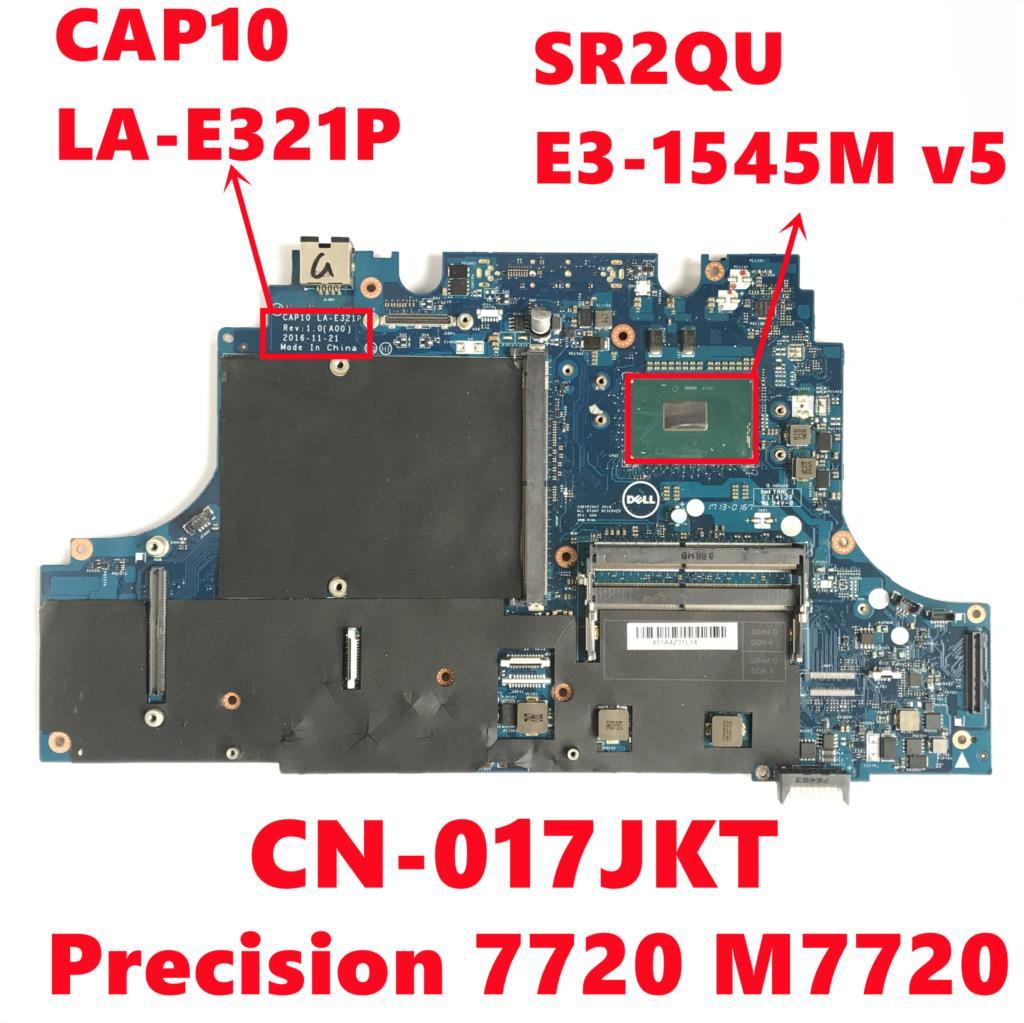 CN-017JKT 017JKT 17JKT لديل الدقة 7720 M7720 اللوحة المحمول CAP10 LA-E321P مع SR2QU E3-1545M v5 اختبار بالكامل