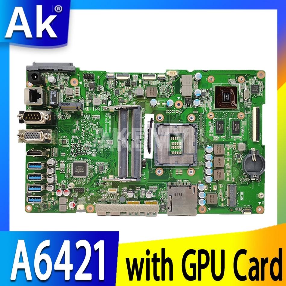 لوحة جديدة Akemy A6421 Mainboard للوحة الأم ASUS A6421 الكل في واحد 100٪ اختبار جيد مع بطاقة GPU