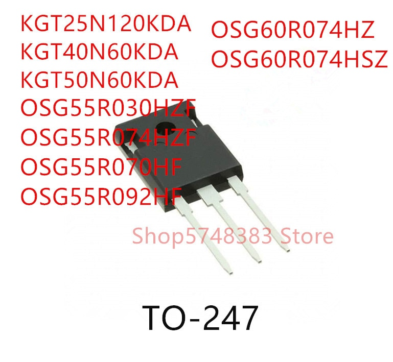 10PCS KGT25N120KDA KGT40N60KDA KGT50N60KDA OSG55R030HZF OSG55R074HZF OSG55R070HF OSG55R092HF OSG60R074HZ OSG60R074HSZ TO-247