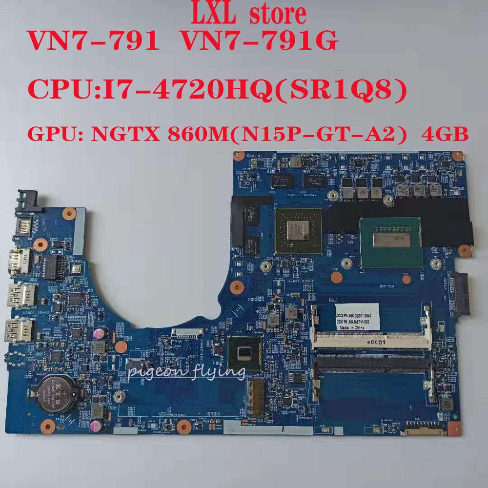 VN7-791G VN7-791motherboard Mainboar para ACER 14204-1M 448.02G13.001M CPU I7-4720HQ (SR1Q8) GPU 860M (N15P-GT-A2) 4GB DDR3