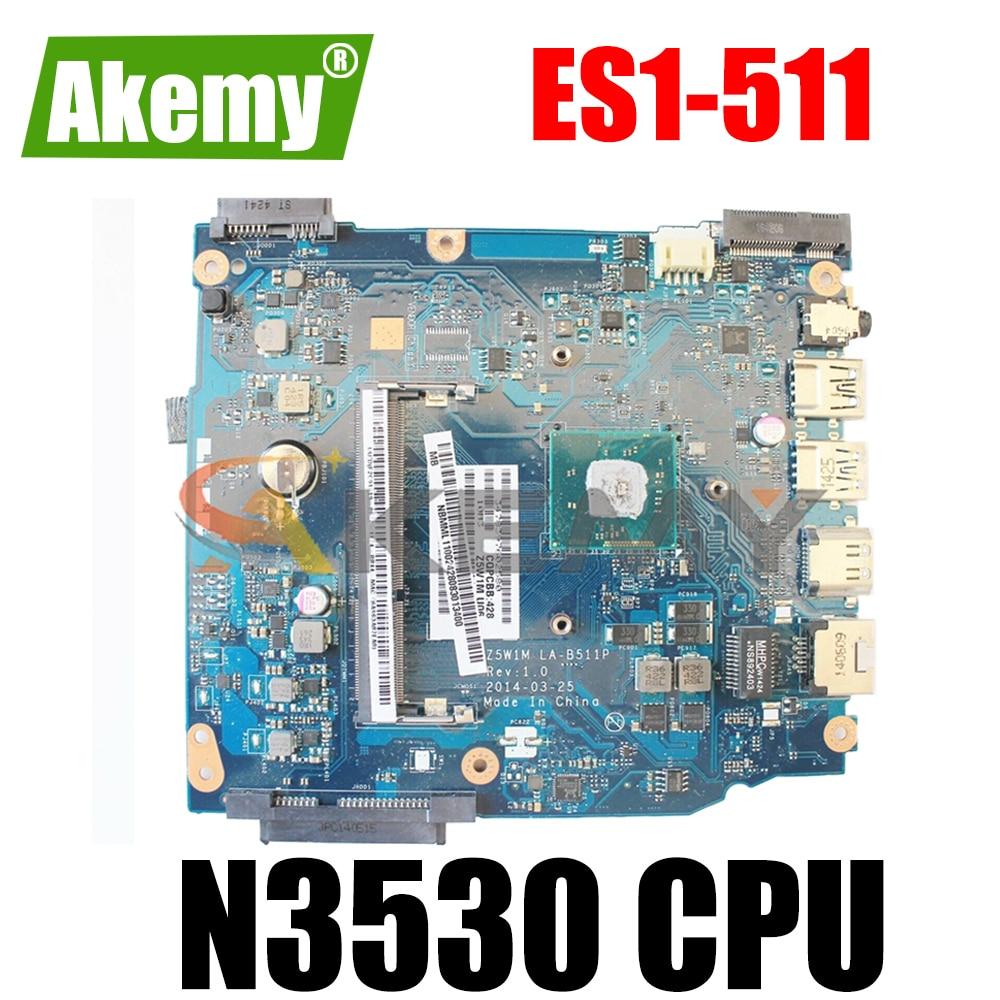 AKEMY اللوحة الأم للكمبيوتر المحمول لشركة أيسر ES1-511 Z5W1M LA-B511P SR1W2 NBMML11003 اللوحة الرئيسية اختبار كامل