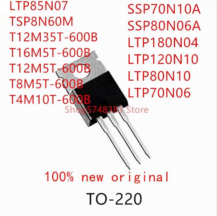 10pcs-ltp85n07-tsp8n60m-ssp70n10a-ssp80n06a-ltp180n04-ltp120n10-ltp80n10-ltp70n06-t12m35t-600b-t16m5t-600b-t12m5t-600b-t8m5t