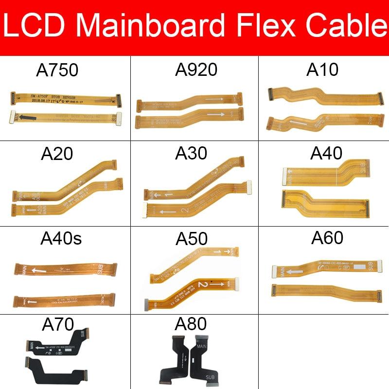 Main Board Flex Cable For Samsung Galaxy A10 A20 A30 A40 A50 A60 A70 A40S A920 A750 Motherboard LCD Flex Cable Ribbon Parts