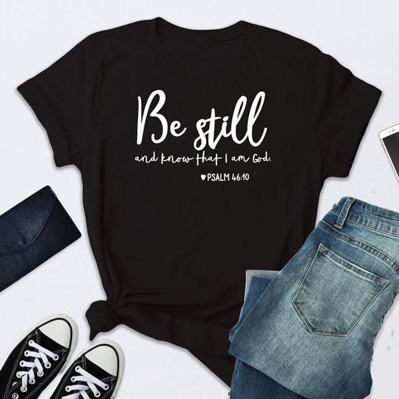 Будьте еще и знать, что я Бог футболки унисекс Для женщин Религиозные футболка для христианина Повседневное летние Библейская вера текстами и сюжетами из графичный Топ Футболка