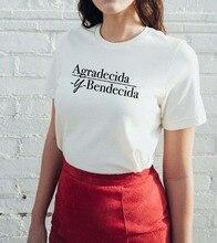 Agradecida Y Bendecida imprimé nouveauté femmes été drôle décontracté 100% coton T-Shirt espagnol chemises mignon latina chemises