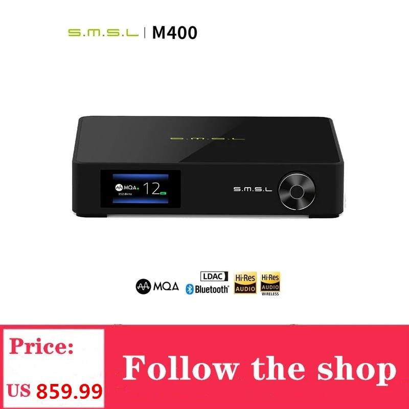SMSL M400 Player Bluetooth UAT Decoder DAC Chip AK4499 Support MQA Decoding DSD 32-bit 768kHz USB XMOS XU216