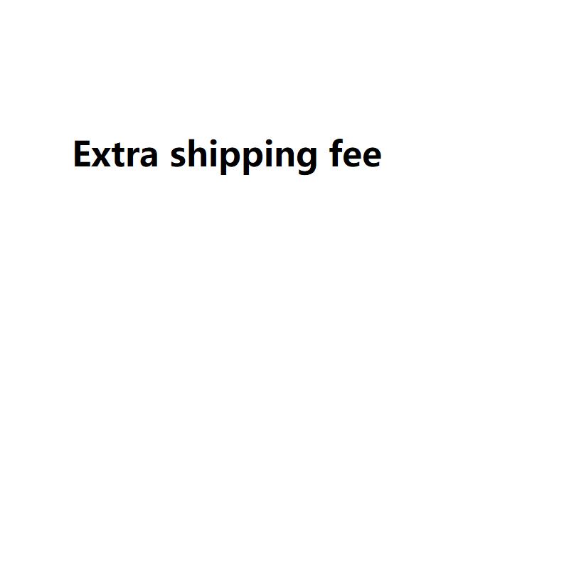 Extra shipping fee.