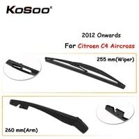 kosoo auto rear car wiper blade for citroen c4 aircross255mm 2012 rear window windshield wiper blades armcar accessories