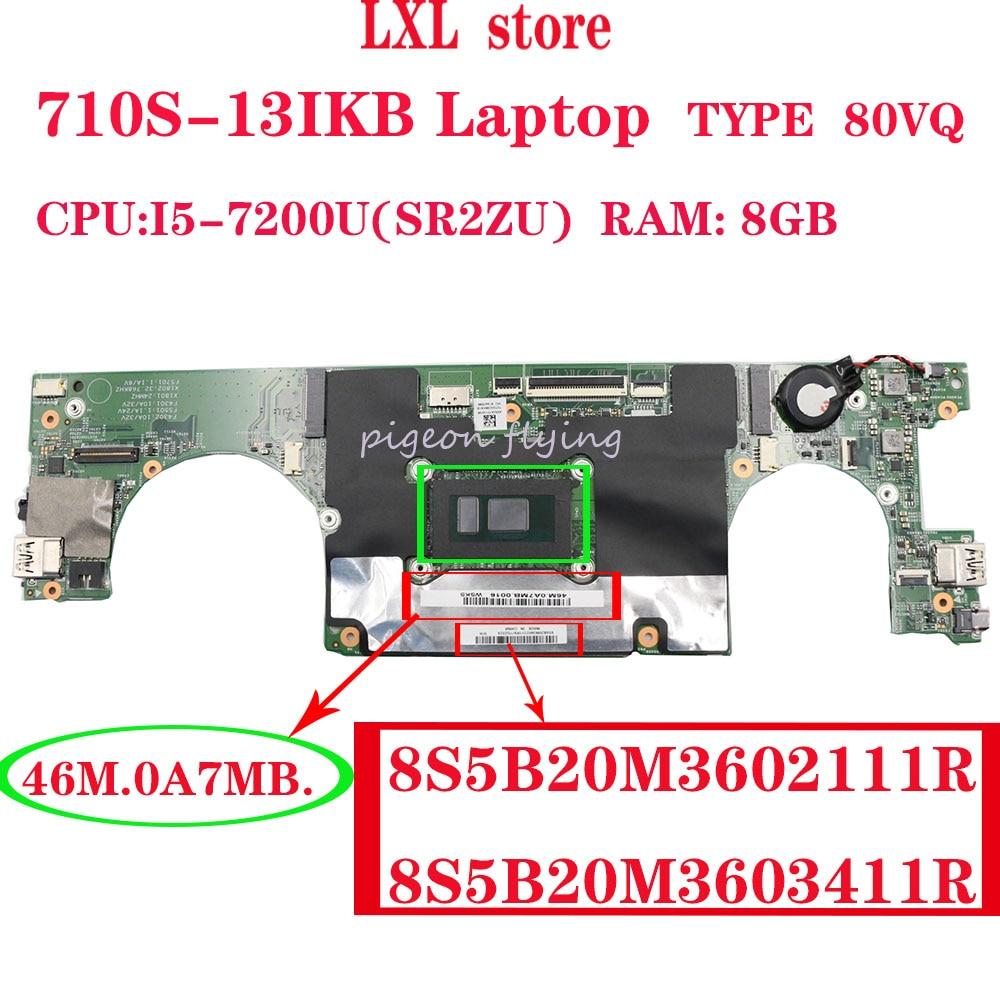 46M. 0A7MB. for ideapad 710S-13IKB اللوحة الأم للكمبيوتر المحمول 80VQ وحدة المعالجة المركزية: I5-7200U (SR2ZU) ذاكرة الوصول العشوائي: 8GB FRU 5B20M36021 5B20M36034 LS711 100% اختبار