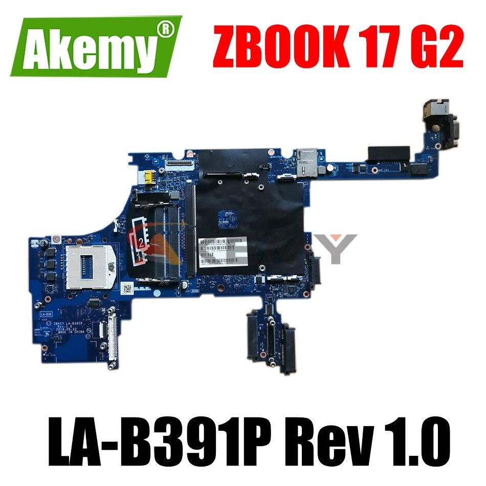 784213-601 لوحة رئيسية لأجهزة HP Zbook 17 G2 الكمبيوتر الدفتري لوحة النظام/اللوحة الرئيسية ZBK17 LA-B391P Rev 1.0 784213-501 784213-001