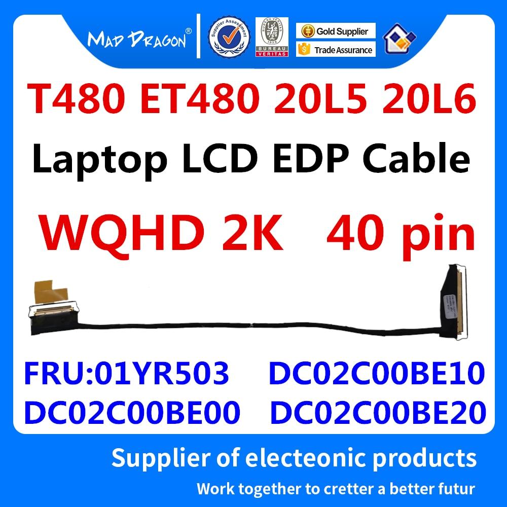 Cabo flexível original novo do cabo wqhd 2 k da tela do lcd lvds para lenovo thinkpad t480 et480 01yr503 dc02c00be00 dc02c00be20 dc02c00be10