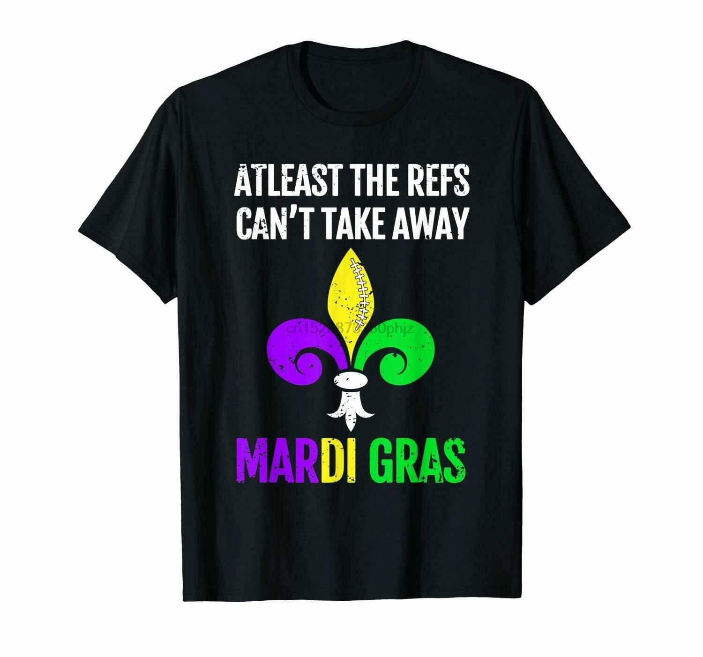 Al menos los Refs pueden quitar Mardi Gras negro camiseta S-6XLCool orgullo Casual camiseta Unisex moda camiseta envío gratis