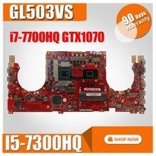 GL503VS اللوحة الأم I5-7300HQ i7-7700HQ GTX 1070 ل ROG ASUS GL503VS اللوحة الأم GL503VS اللوحة الرئيسية (Exchange)!!