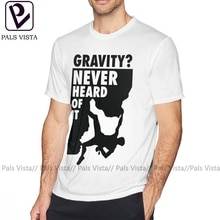 Bouldering T Shirt Gravity Never Heard Of It T-Shirt Basic 100 Percent Cotton Tee Shirt Short-Sleeve Mens Plus size  Tshirt