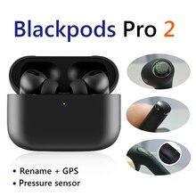 Blackpods Pro 2 tws Pro GPS RENAME  bluetooth earphone Pk  i500 i100000 i300000 i90000 i900000 Air pro 3 TWS
