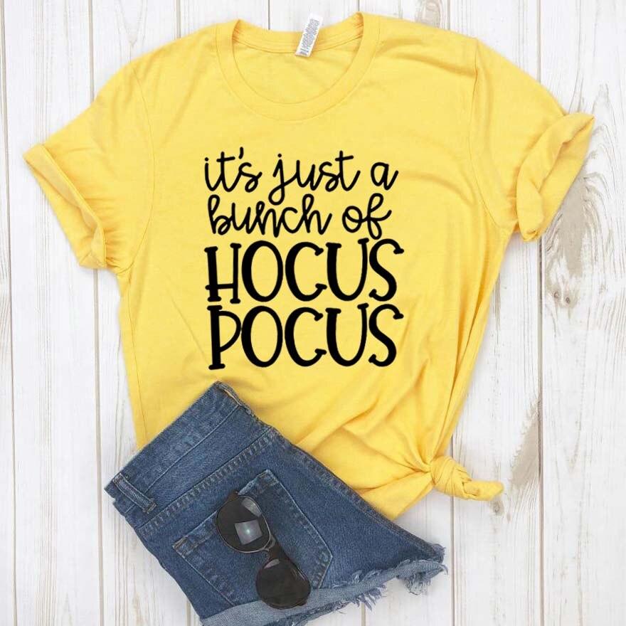 Camiseta divertida regalo Lady Yong Girl camiseta superior es sólo un montón de Hocus Pocus mujer camiseta Casual Hipster Drop Ship