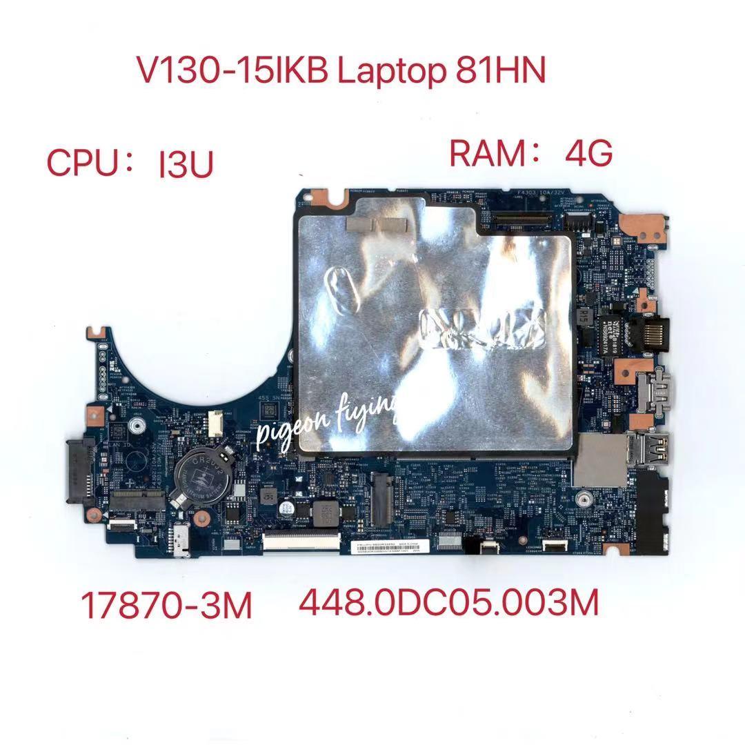 الفقرة لينوفو V130-15IKB اللوحة المحمول 81HN CPU:I3U UAM RAM:4G 17807-3M 448.0DC05.003M 100% اختبار موافق