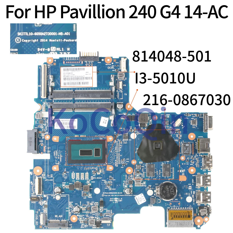 KoCoQin محمول لوحة رئيسية لأجهزة HP بافيليون 240 G4 14-AC SR23Z I3-5010U اللوحة 814048-001 814048-501 6050A2730001 216-0867030