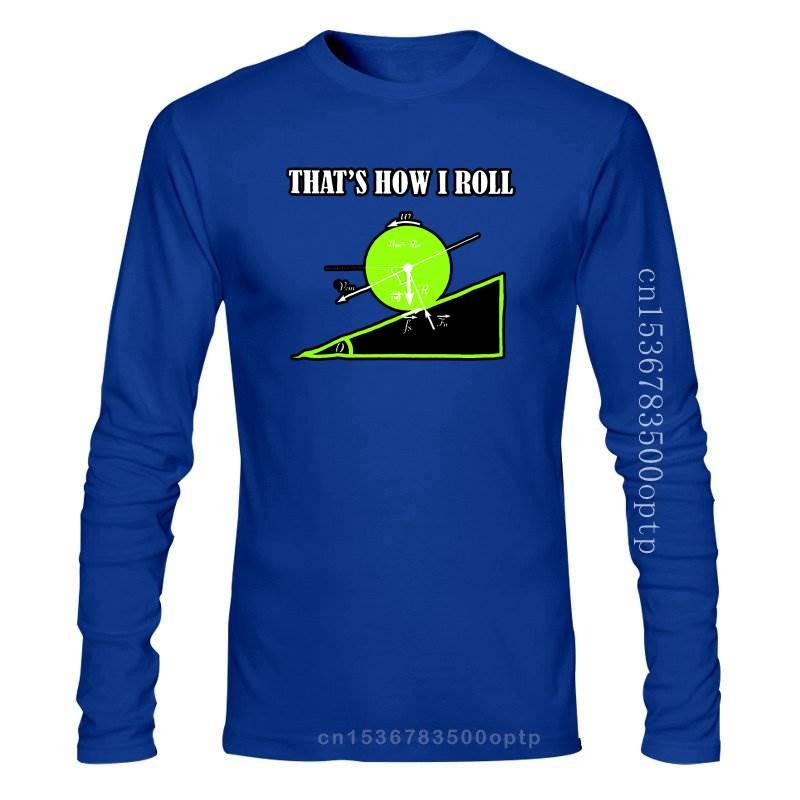 New Novelty Math T-Shirt That's How I Roll Physics Joke Nerd Geek Science Gift Streetwear Funny TEE Shirt