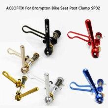 ACEOFFIX 6 farben Fahrrad Sitz Post Clamp Folding Haken Ti + Aluminium Legierung Für Brompton Sattelstütze Clamp Bike Teil