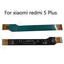 For Xiaomi Redmi 5 Plus Main Board Flex Cable Redmi 5plus MotherBoard Logic Connector Ribbon Flex Cable Repair Spare Parts