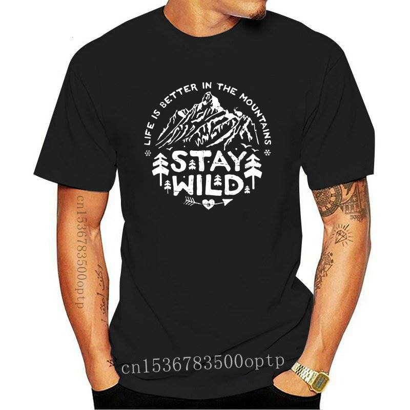 Stay Wild Mountains Are Calling Tops T Shirts Men Climbing Camping Hike Cotton Tshirts Happy New Year Camisas T Shirts Clothing