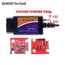 ELM327-MINI scanner de Diagnostic de voiture avec Bluetooth, pour Ford CH340 + 25K80, puce HS-CAN/MS-CAN, prise OBD2, prise V1.5, prise OBD2
