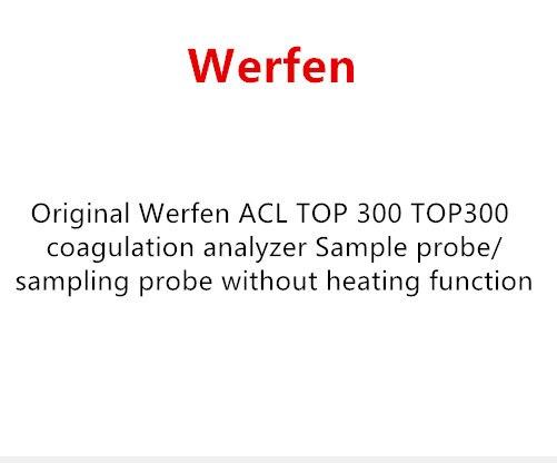 Original Werfen ACL TOP 300 TOP300 analizador de coagulación sonda de muestra/sonda de muestreo sin función de calentamiento