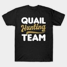 Men t-shirt Quail Shirt   Hunting Team Partner Look Gift tshirt Women t shirt