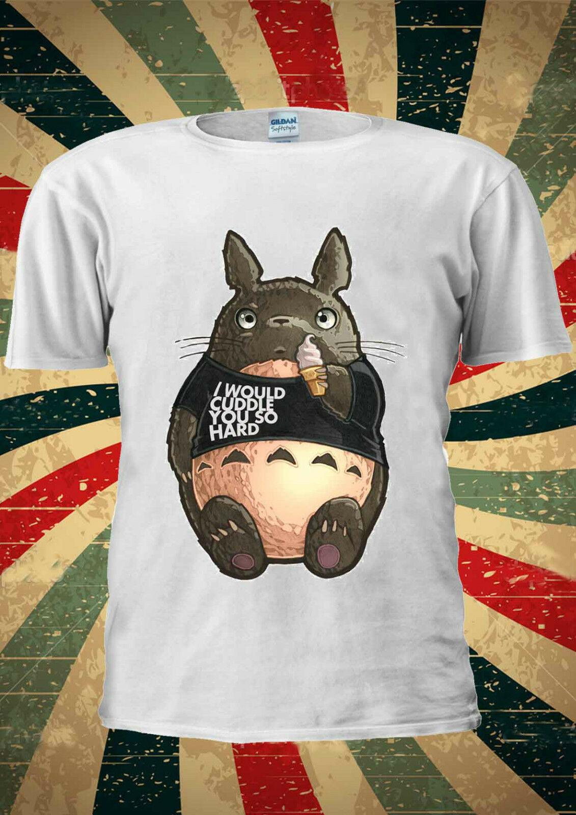 My Neighbor Totoro I Would Cuddle You So T-Shirt Vest Top Men Women Unisex 2042 Unisex Size S-3Xl