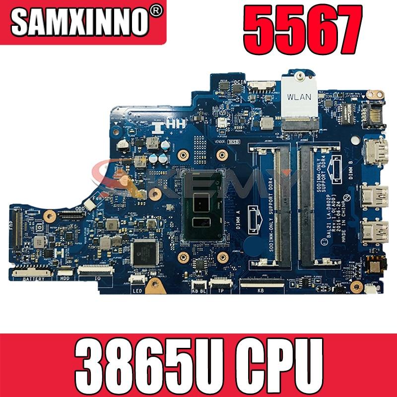 Akemy العلامة التجارية الجديدة BAL21 LA-D802P لديل انسبايرون 5567 اللوحة الرئيسية معالج 3865u وحدة المعالجة المركزية CN-05KTY0 5KTY0 اللوحة الرئيسية 100% اختباره...