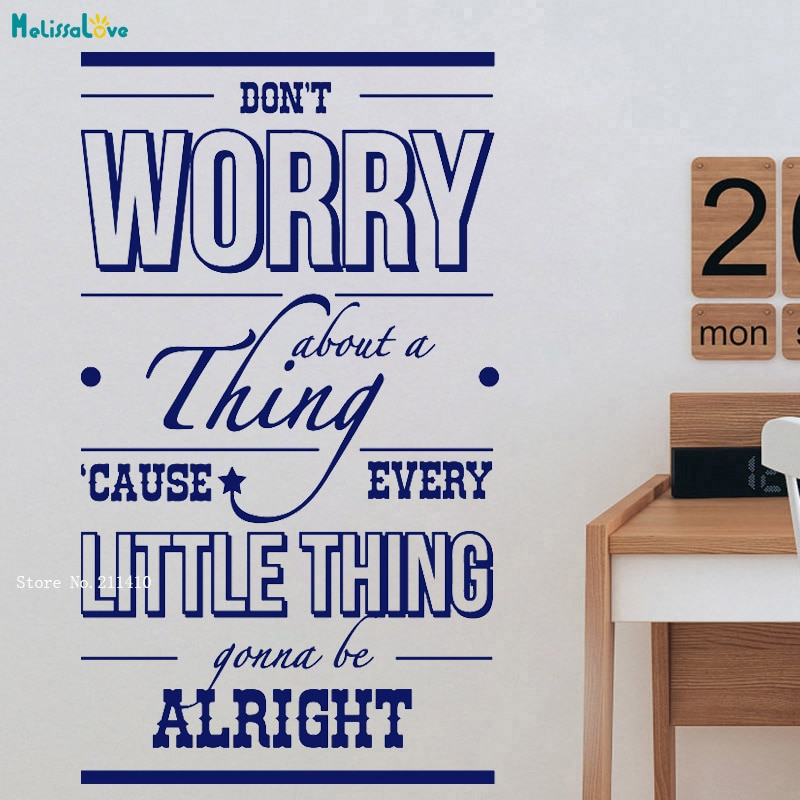 Don't Worry About A Little Thing Gonna Be Alright Wall Sticker Home Living Room Decor Vinyl Murals Removable Poster YT2998