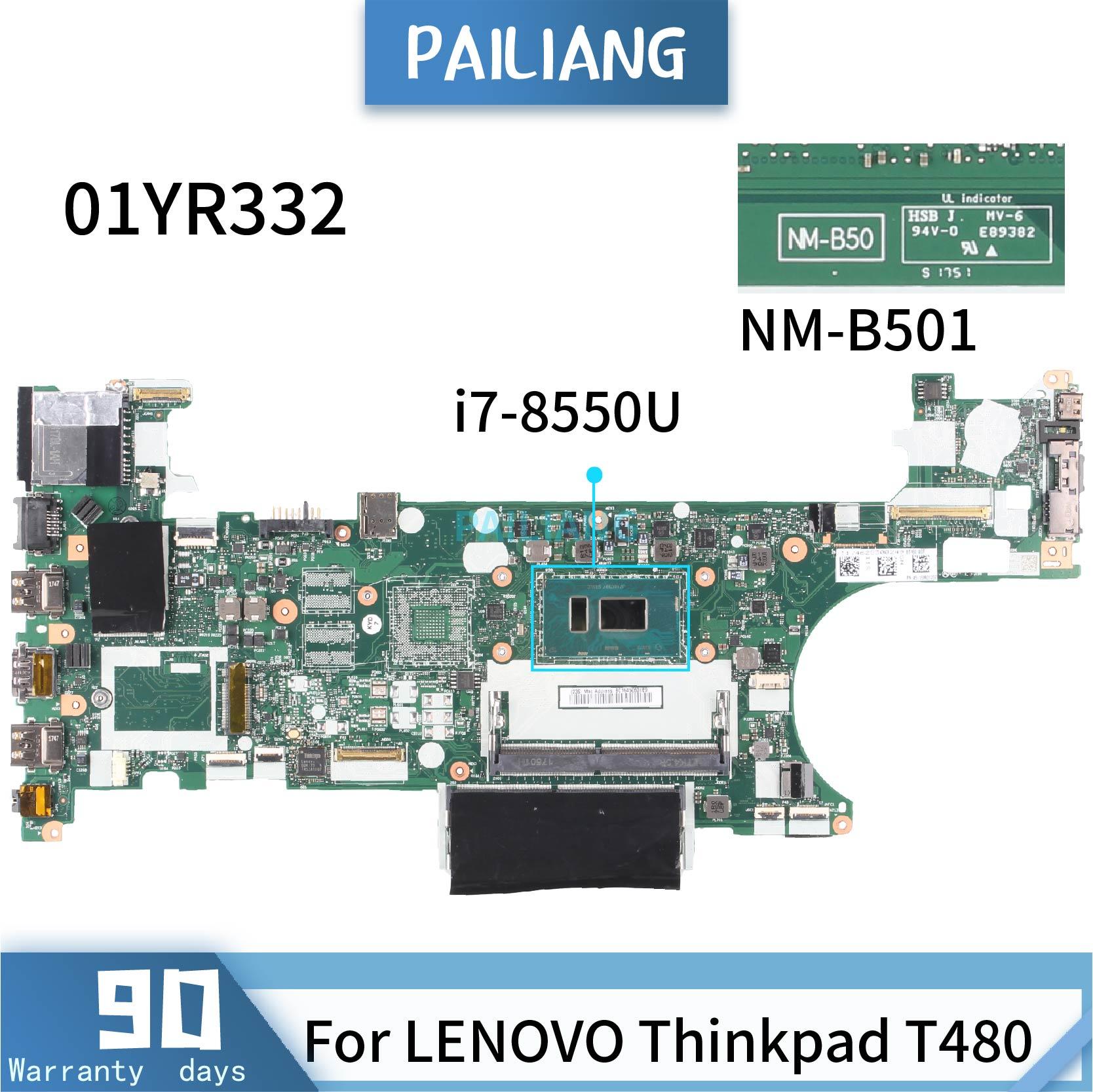 PAILIANG اللوحة الأم للكمبيوتر المحمول لينوفو ثينك باد T480 NM-B501 01YR332 اللوحة الرئيسية الأساسية SR3LC i7-8550U اختبار DDR3
