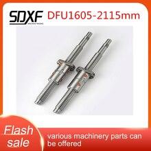 Vis à billes, directe dusine, modèle DFU1605, longueur 2115to 2500mm, fin transformé ou non transformé, vis séparée sans écrou