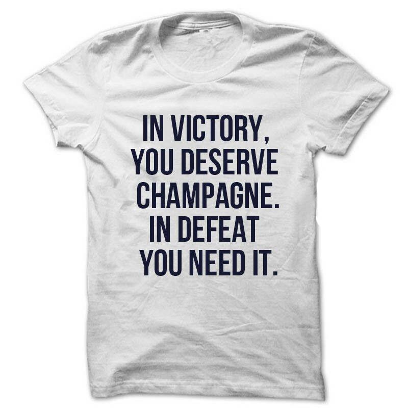 Camisa de vino camiseta en la victoria se merece champán en la caída lo necesitas unisex