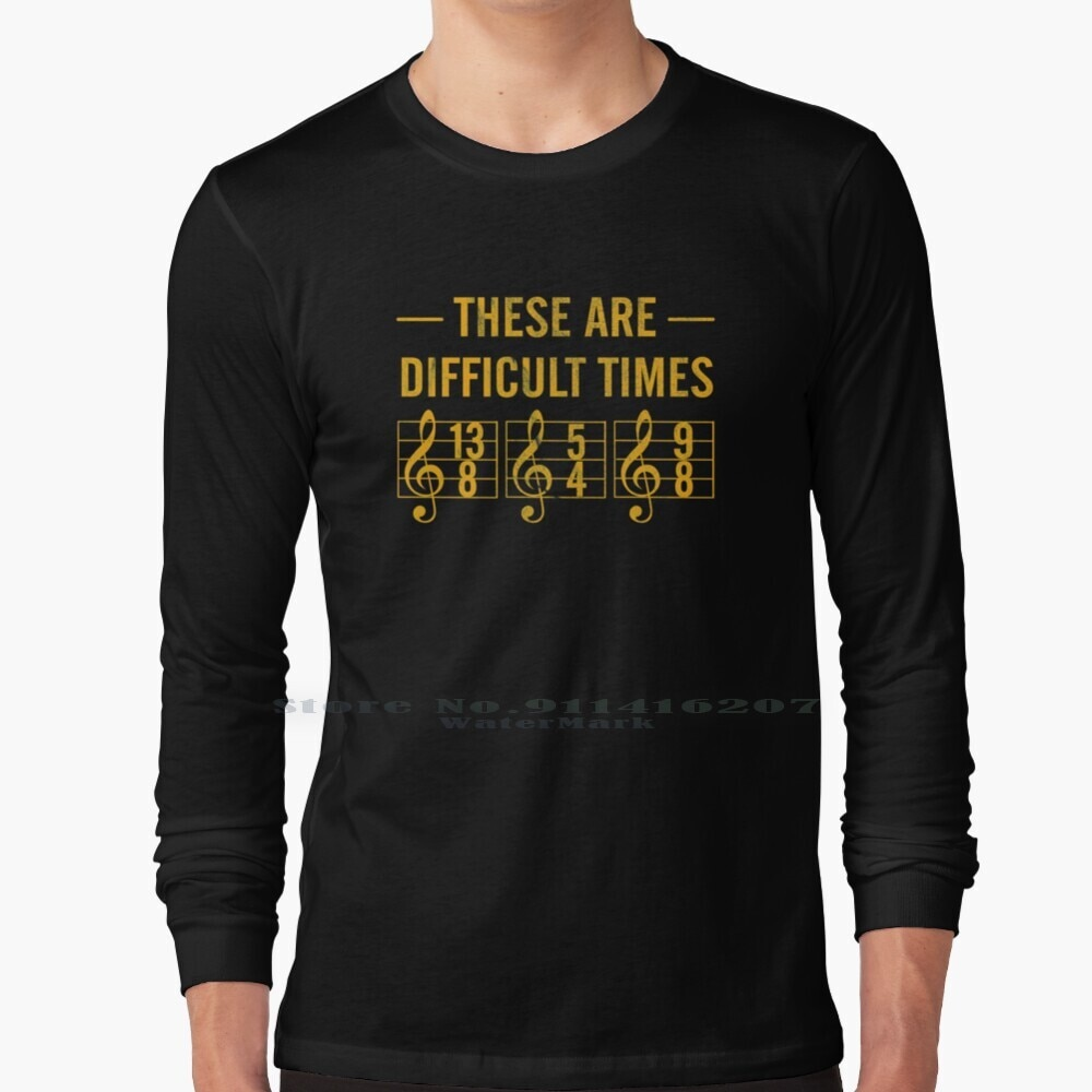 These Are Difficult Times T - Shirt T Shirt 100% Pure Cotton These Are Difficult Times These Are Difficult Times Musican Musican