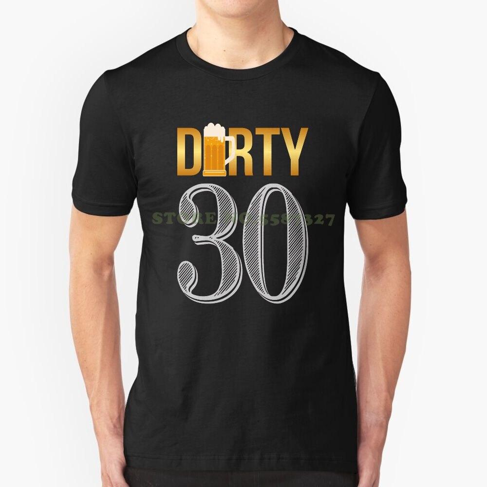Schmutzig 30 Hemd 30th Geburtstag Bier Dreißig T - Shirt T-shirt T Shirts Für Männer Frauen