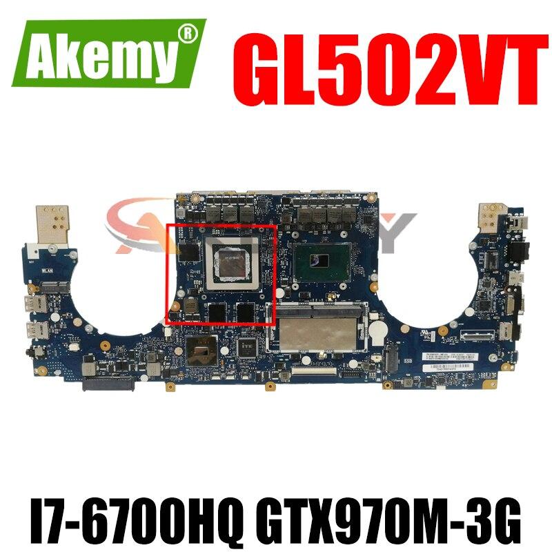 AKemy اللوحة لابتوب ASUS ROG Strix GL502VT اللوحة الأصلية 8G-RAM I7-6700HQ GTX970M-3G