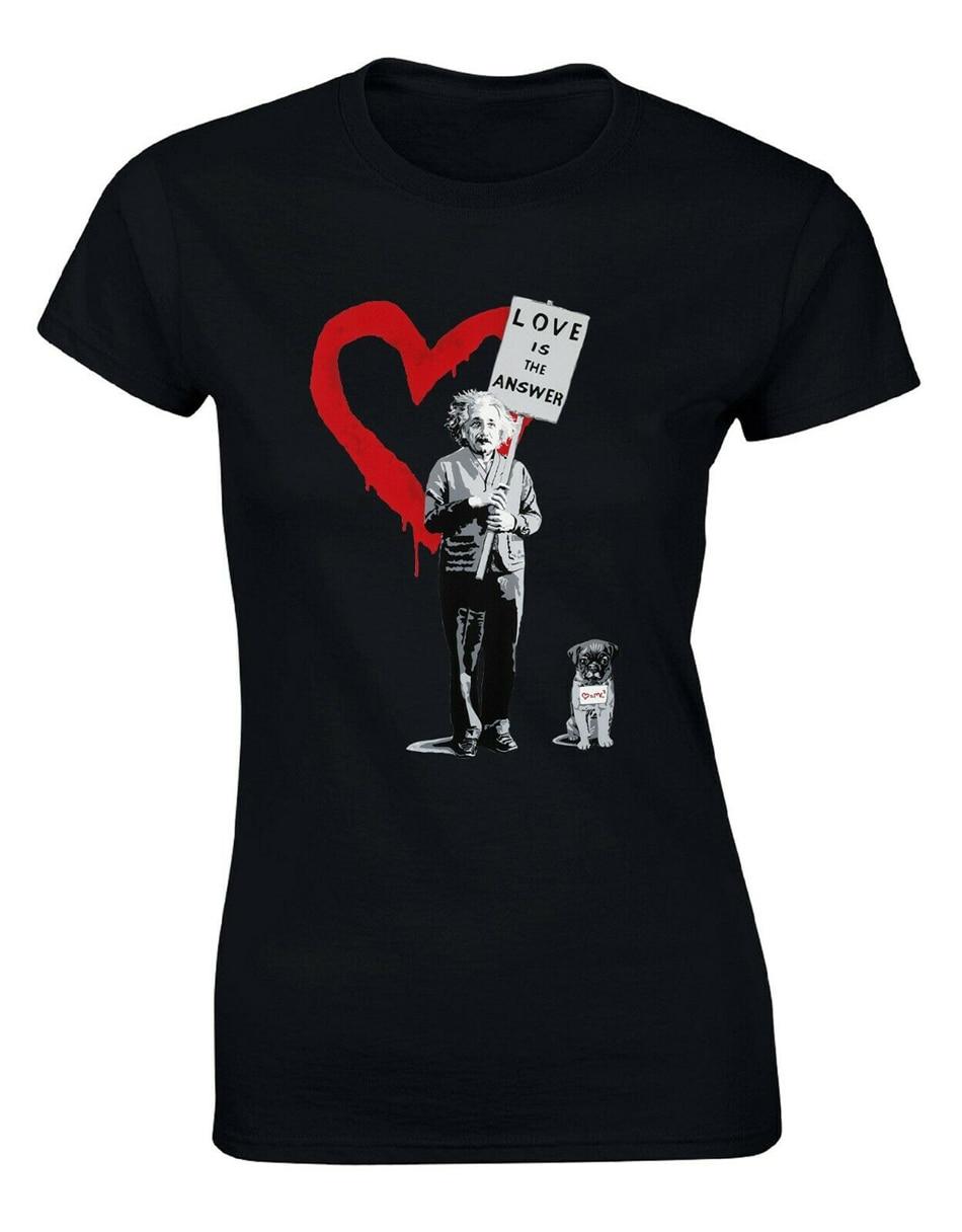 Corazón rojo Banksy amor es la respuesta Albert Einstein Pug Womans camiseta AN23 camiseta para jóvenes de mediana edad