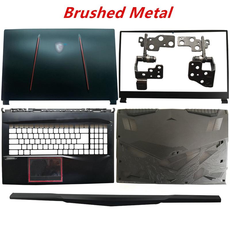 Laptop LCD Back Cover/Front Bezel/Hinge/Palmrest/Bottom Case For MSI GE75 GE75MVR GE75VR 8RE 8RF MS-17E1 MS-17E2 3077E1A211Y311