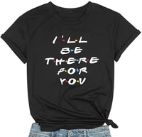 women kawaii summer tops ill be there for you t shirt best friends shirts women funny letter graphic tees casual tee tops